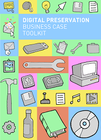 Digital Preservation Business Case Toolkit